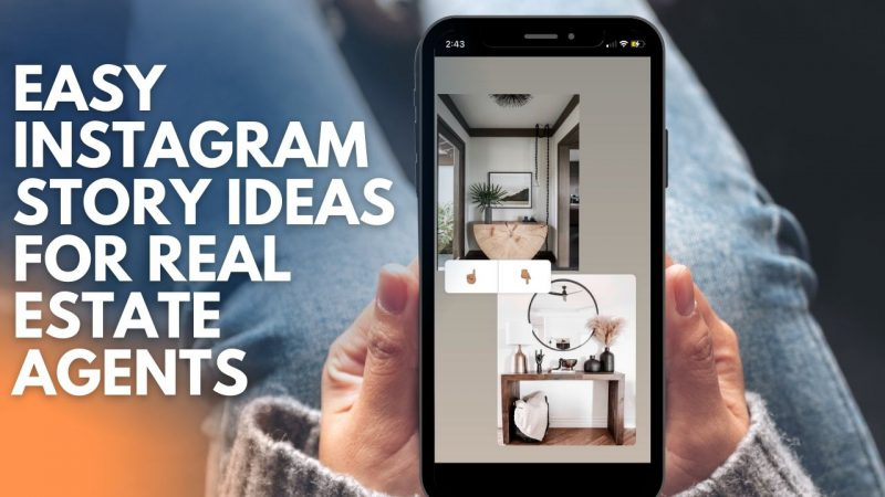 Article - EASY INSTAGRAM STORY IDEAS FOR REAL ESTATE AGENTS