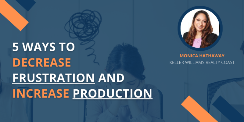 Article - 5 Ways to Decrease Frustration and Increase Production