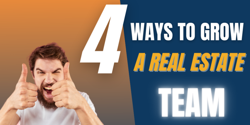 Article - 4 Ways to Grow a Real Estate Team