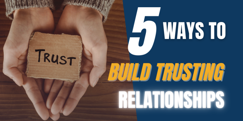 Article - 5 Ways to Build Trusting Relationships