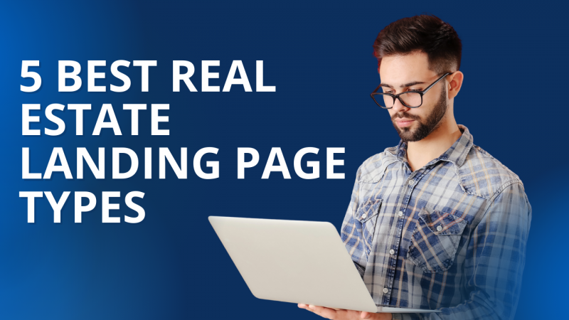 Article - 5 Best Real Estate Landing Page Types
