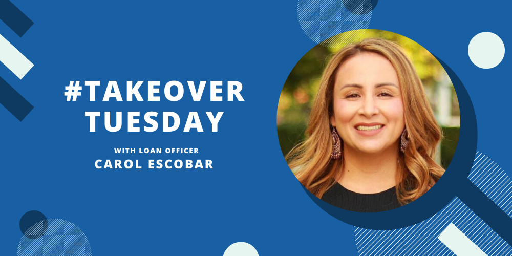 #TakeoverTuesday with Loan Officer Carol Escobar