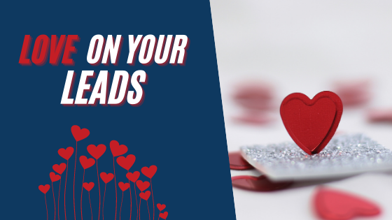 love on your leads