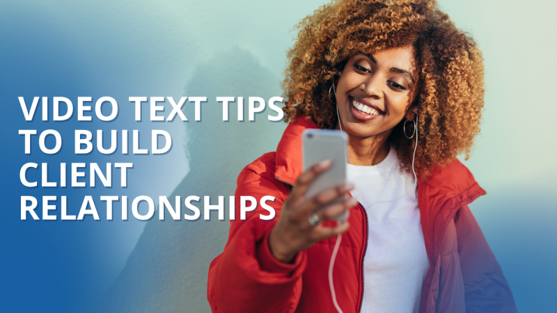 Article - Video Text Tips to Build Client Relationships