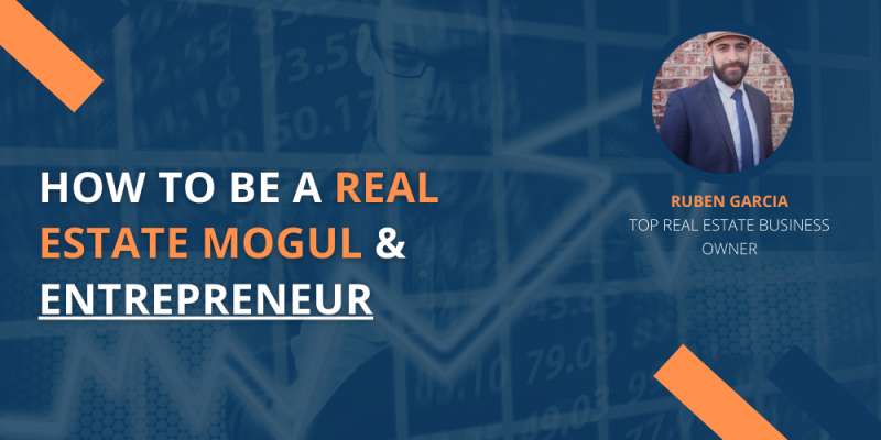 Article - How to Be a Real Estate Mogul & Entrepreneur