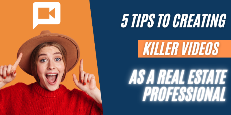 Article - 5 Tips to Creating Killer Videos as a Real Estate Professional
