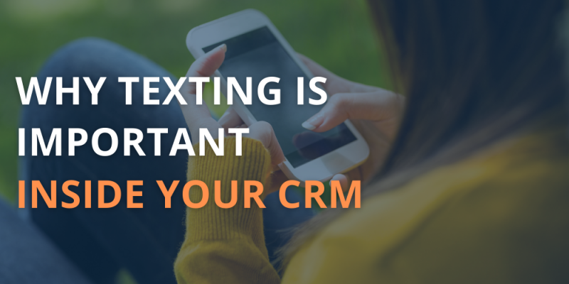 Article - Why Texting is Important Inside Your CRM