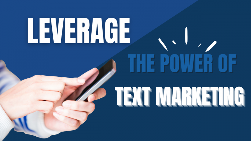 Article - Leverage the Power of Text Marketing
