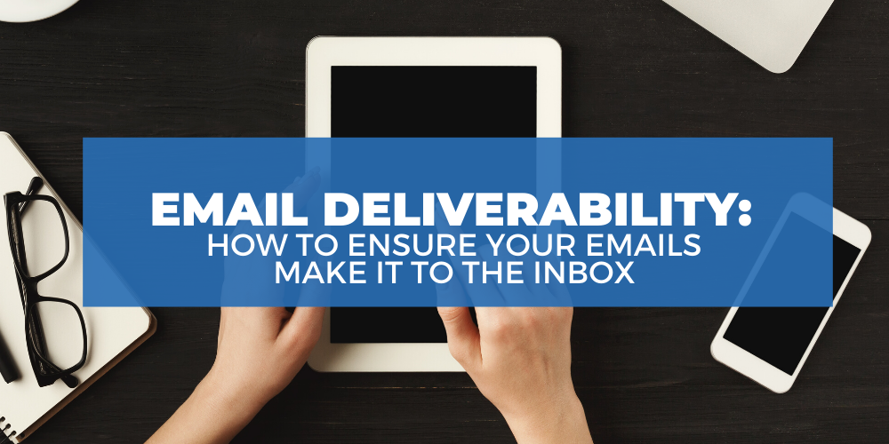 A banner image for a blog about email deliverability and how to ensure emails make it to the inbox.