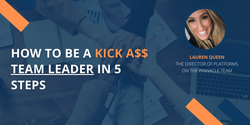Article - How to be a Kick A$$ Team Leader in 5 Steps