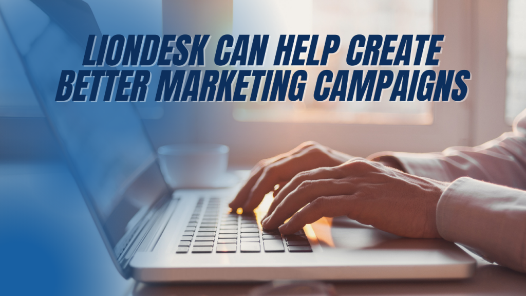 LionDesk Can Help Create Better Marketing Campaigns